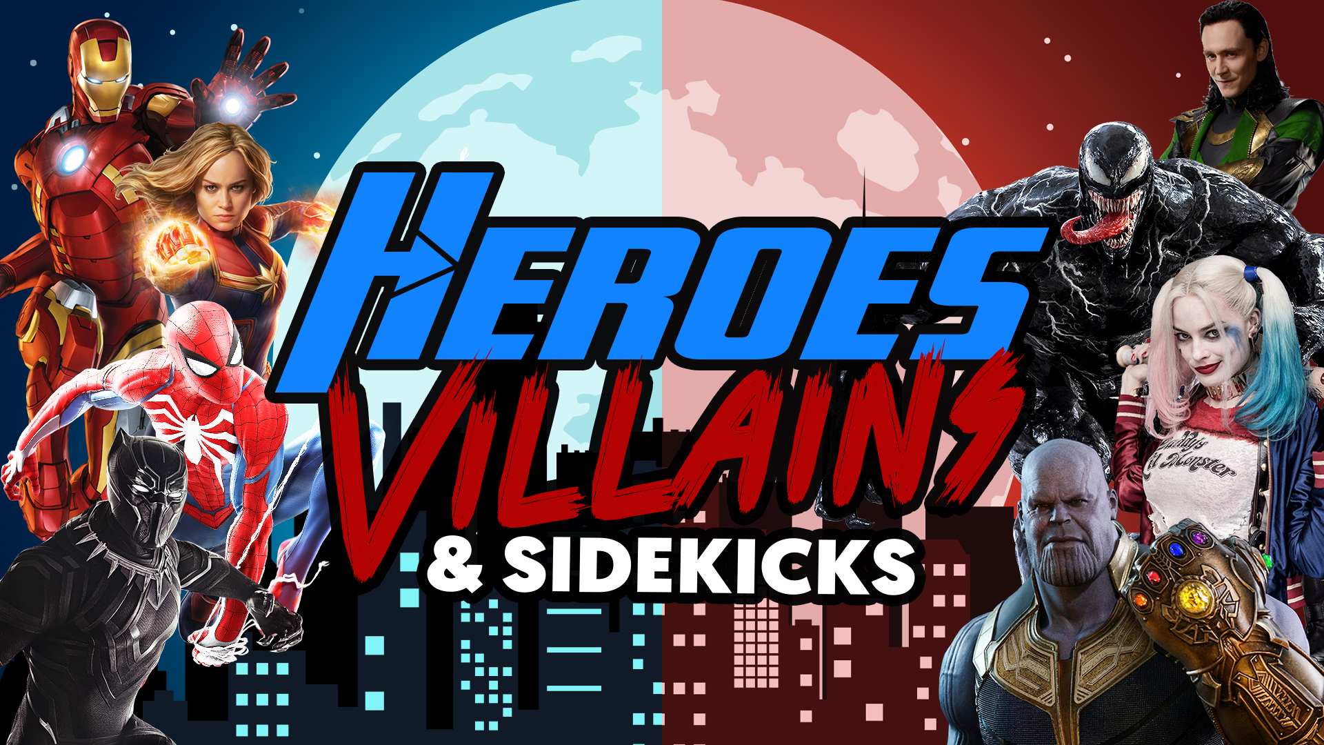 Heroes, Villains, and Sidekicks.
